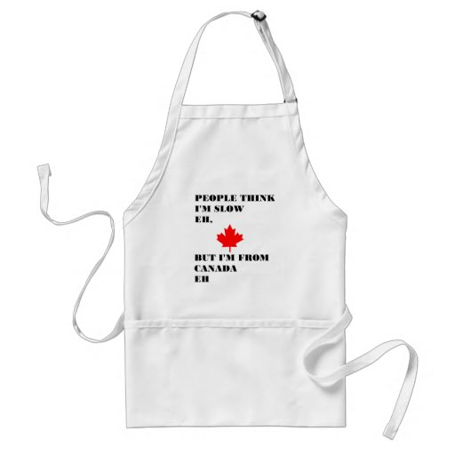 People think I'm slow eh Aprons