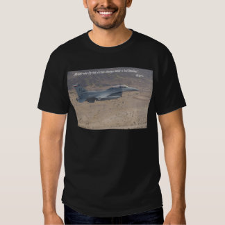 """""""People who fly into a rage always make a bad land Tshirt"""