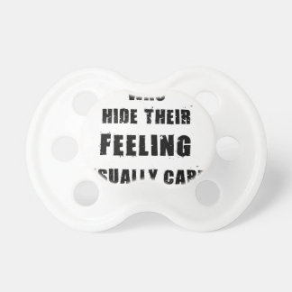 people who hide their feeling usually care most baby pacifiers