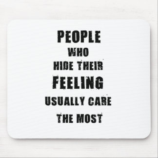 people who hide their feeling usually care most mouse pad