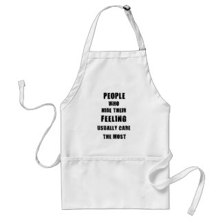 people who hide their feeling usually care most standard apron