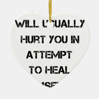 people will usually hurt you in attempt to heal ceramic heart decoration