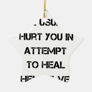 people will usually hurt you in attempt to heal ceramic star decoration