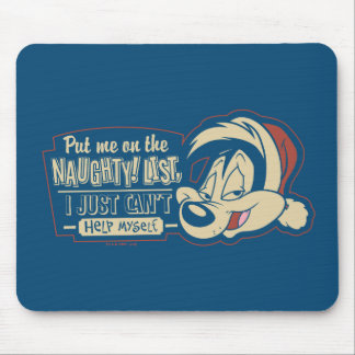 PEPÉ LE PEW™- Put Me On The Naughty List Mouse Pad