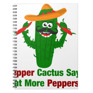 Pepper Cactus Says Eat More Peppers Notebook
