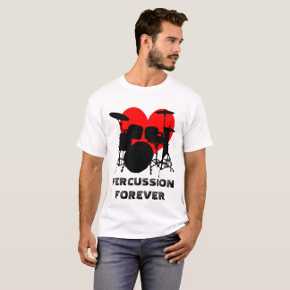 Percussion forever funny customizable T-Shirt