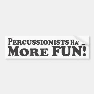 Percussionists Have More Fun! - Bumper Sticker