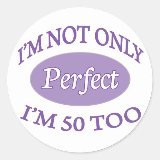 Perfect 50 Year Old Round Sticker