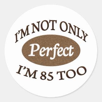 Perfect 85 Year Old Round Sticker