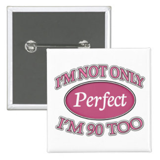 Perfect 90 Year Old 15 Cm Square Badge