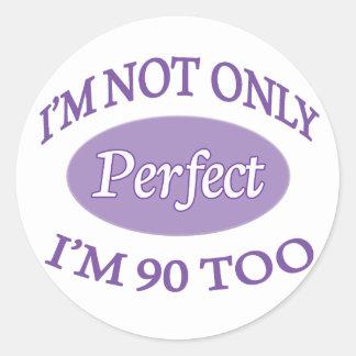 Perfect 90 Year Old Round Sticker