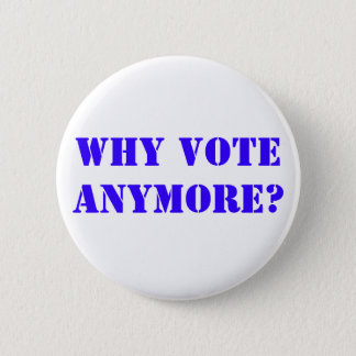 PERFECT FOR ANY ELECTION 6 CM ROUND BADGE