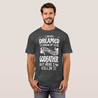 Perfect Freakin' Godfather T-Shirt