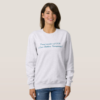 Perfect gift for the over-thinker in your life! sweatshirt