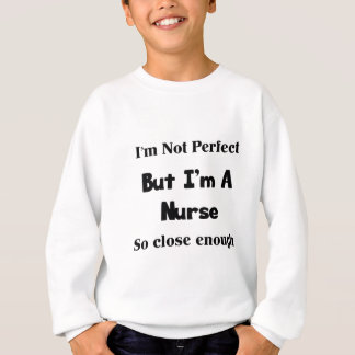 Perfect Nurse Sweatshirt