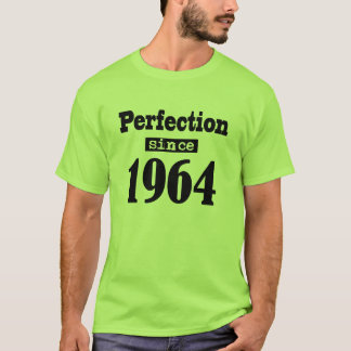 Perfection since 1964 black T-Shirt