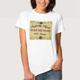 Perfectly Aged Over 100 Years T Shirts