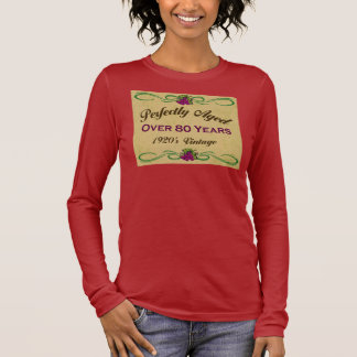 Perfectly Aged Over 80 Years Long Sleeve T-Shirt