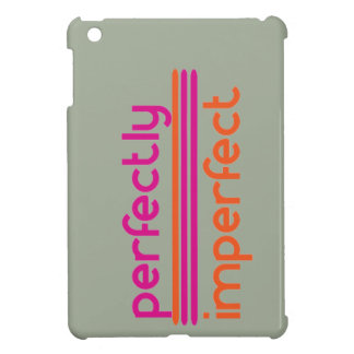 Perfectly Imperfect Cover For The iPad Mini