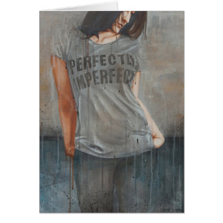 """Perfectly Imperfect"" Greeting Card"