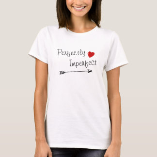 Perfectly Imperfect heart arrow cutie sweetie pie T-Shirt