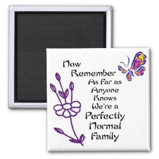 Perfectly Normal Family Square Magnet