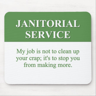 Performing Janitorial Services (2) Mousepads