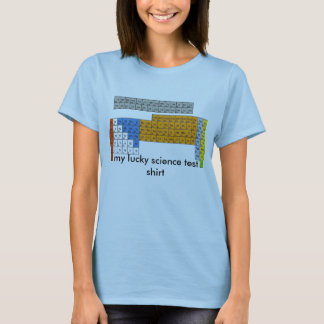 periodic table, my lucky science test shirt
