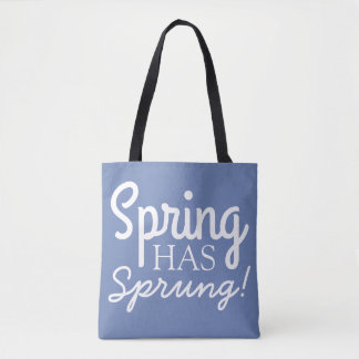 Periwinkle Blue Spring Has Sprung - Quote Tote Bag