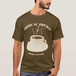 Perk N' Petals T-Shirt