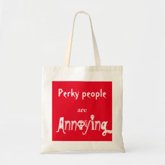 Perky People are Annoying Tote Bag the Sequel