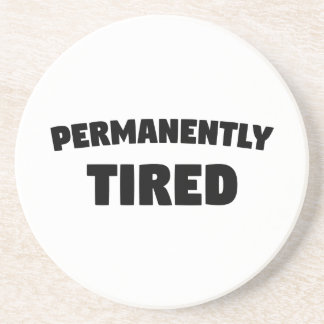 Permanently Tired Coaster