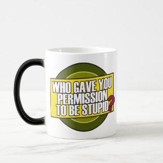 Permission to be Stupid Mug