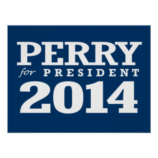 PERRY FOR PRESIDENT POSTERS