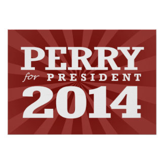 PERRY FOR PRESIDENT POSTER