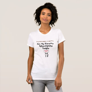 Persian Cats are my Favorite Affectionate People - T-Shirt