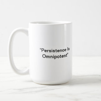 Persistence Is Obmnipotent Classic White Coffee Mug
