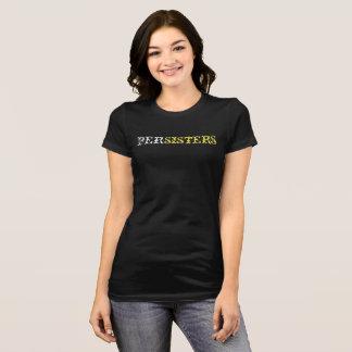 PerSisters #shepersists black T-shirt
