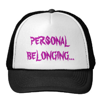 Personal Belonging Trucker Hat