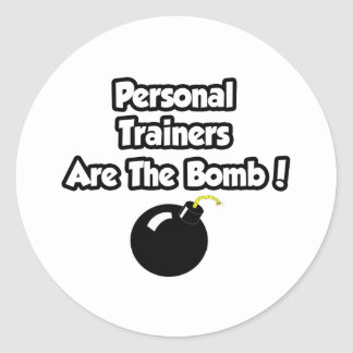 Personal Trainers Are The Bomb! Round Stickers