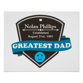 Personalised Add Greatest Dad's Name And Date Poster
