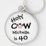 Personalised Funny Holy Cow 40th Birthday Keychain