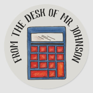 Personalised Math Teacher Calculator From the Desk Classic Round Sticker