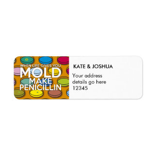 Personalised WHEN LIFE GIVES YOU MOLD Return Address Label