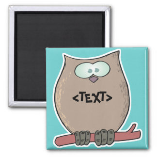 Personalize an Owl, <TEXT> Square Magnet