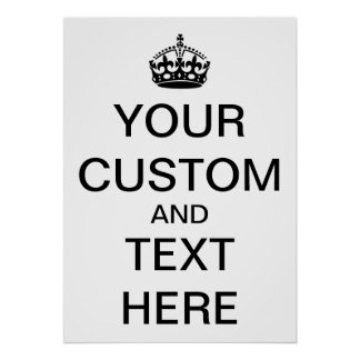Personalize Keep Calm and Carry On Posters