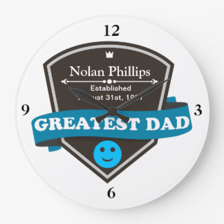 Personalized Add Greatest Dad's Name And Date Large Clock