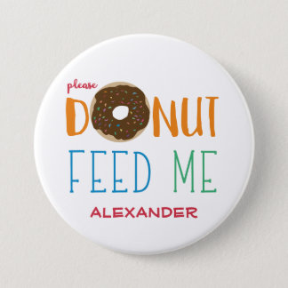Personalized Donut Feed Me Kids Do Not Feed 7.5 Cm Round Badge