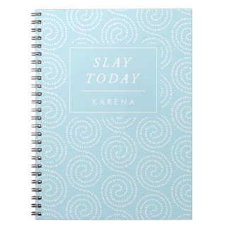 Personalized Funny Quote Slay Today Notebook