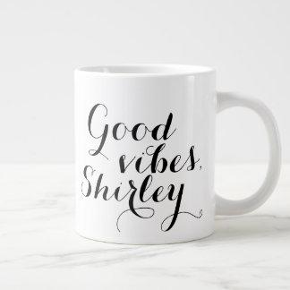 Personalized Good Vibes Shirley Happy Uplifting Large Coffee Mug